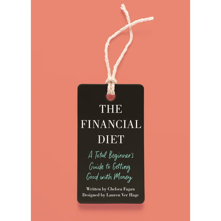 Good Mood Diet - The Financial Diet : A Total Beginner's Guide to Getting Good with Money