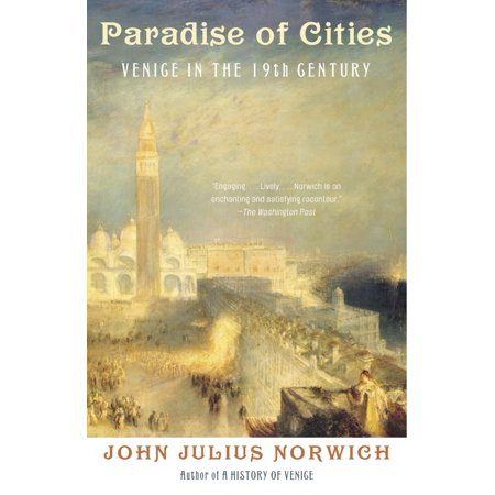 Paradise of Cities : Venice in the Nineteenth Century - City Of Seabrook
