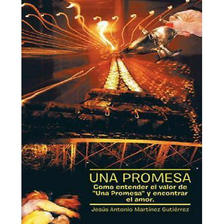 Una Promesa  Como Entender El Valor De   Una Promesa   Y Encontrar El Amor   Spanish Edition