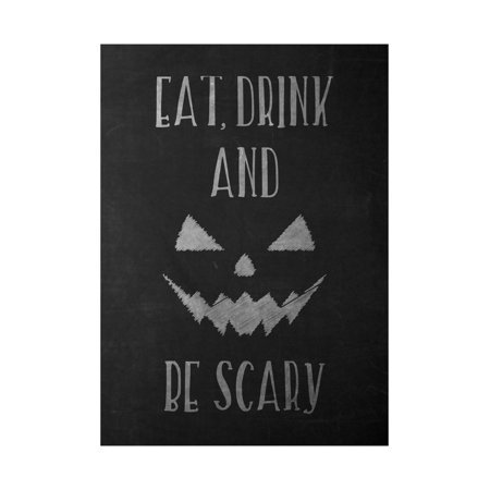 Eat Drink And Be Scary Print Pumpkin Face Picture Chalkboard Design Large Fun Humor Halloween Seasonal Decorat, 12x18 ()