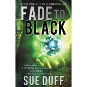 Fade to Black : Book One: The Weir Chronicles