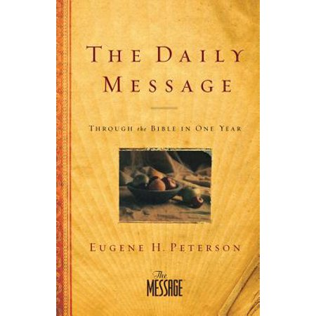 The Daily Message (Softcover) : Through the Bible in One