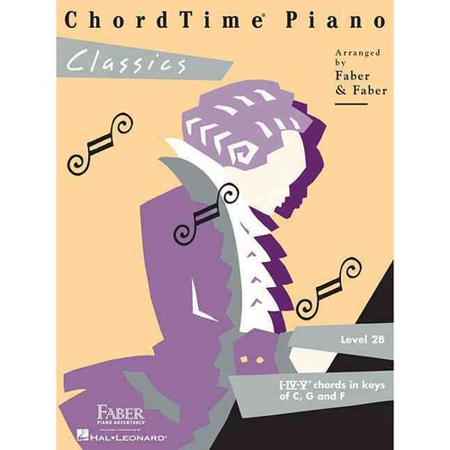 Chordtime Piano Classics Level 2B: I, IV, V7 Chords in C, G, and F