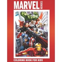 MARVEL HEROES coloring book: for kids ages 4-10 - Avengers, x-men, fantsctic 4, Guardians, ant man, black panther (Paperback)