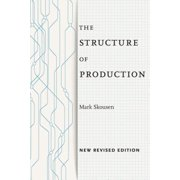 The Structure of Production : New Revised Edition