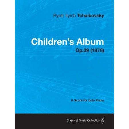 Children's Album - A Score for Solo Piano Op.39 (1878) -