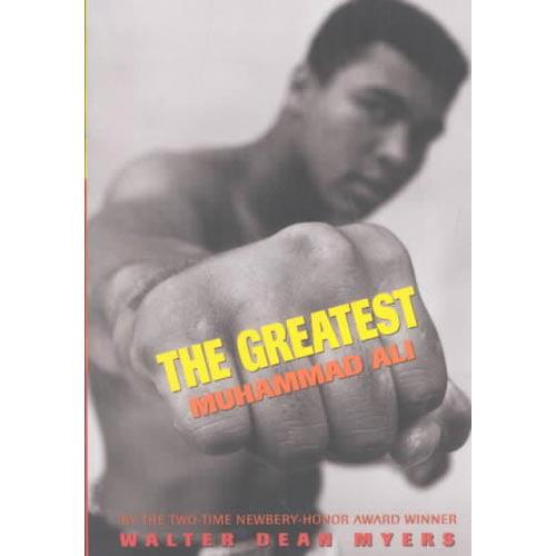The Greatest : Muhammad Ali: The Life of Muhammad Ali