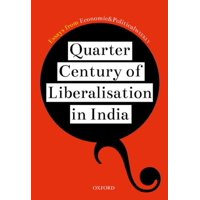 Quarter Century of Liberalization in India : Looking Back and Looking Ahead