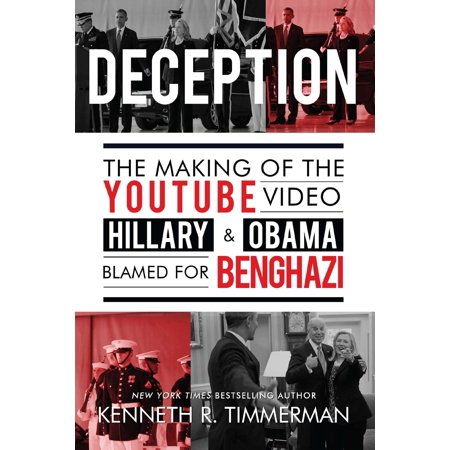 Deception  The Making Of The Youtube Video Hillary   Obama Blamed For Benghazi