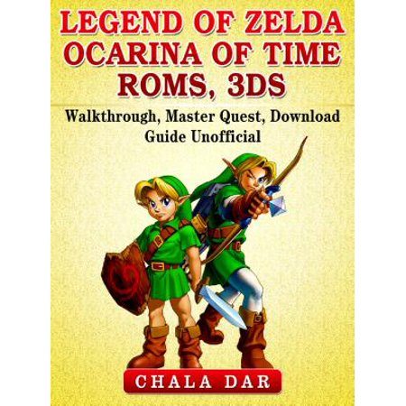 Legend of Zelda Ocarina of Time Roms, 3DS, Walkthrough, Master Quest, Download Guide Unofficial -