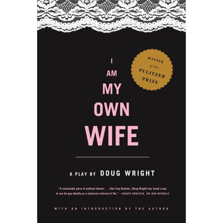 I Am My Own Wife   A Play