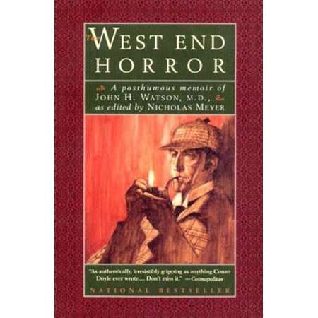 The West End Horror: A Posthumous Memoir of John H. Watson, M.D. (The Journals of John H. Watson, M.D.) - (West End Assembly Of God Christmas Show)
