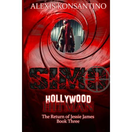 Simo, Hollywood Hitman the Return of Jessie James : Book Three