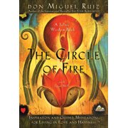 The Circle of Fire : Inspiration and Guided Meditations for Living in Love and Happiness
