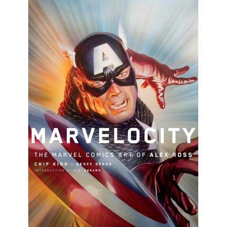 Marvel Group Of Companies (Marvelocity : The Marvel Comics Art of Alex)