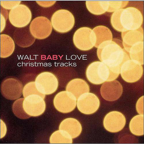 Walt Baby Love Christmas Tracks