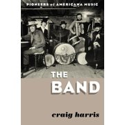 The Band : Pioneers of Americana Music