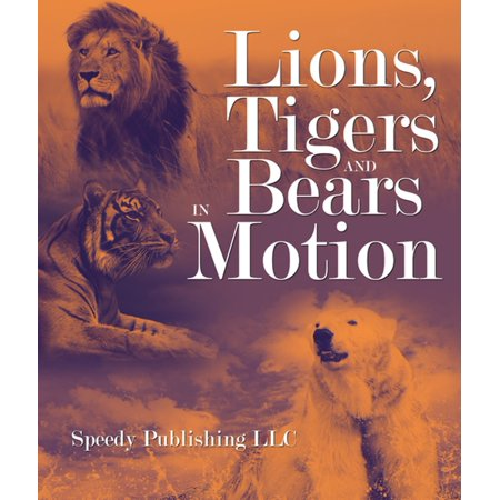 Lions, Tigers And Bears In Motion - eBook
