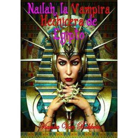 Nailah, La Vampira Hechicera De Egipto - eBook