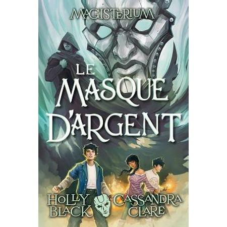 Magisterium: Magisterium: N? 4 - Le Masque d'Argent (Paperback) - Le Masque D Halloween Film