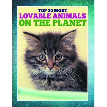 Top 20 Most Lovable Animals On The Planet - eBook (Top 5 Most Endangered Animals In The World)