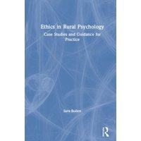 Ethics in Rural Psychology: Case Studies and Guidance for Practice (Hardcover)