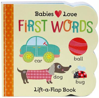 First Words: Chunky Lift a Flap Board Book (Board Book)