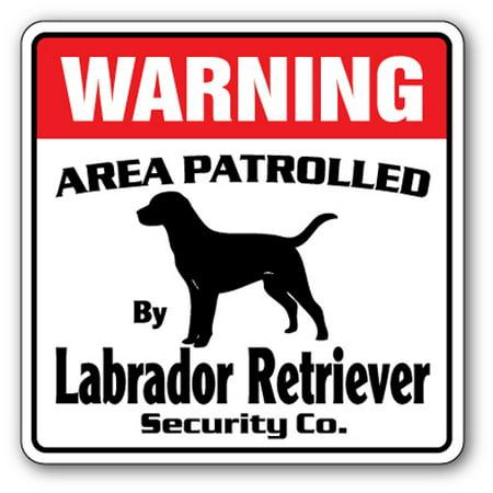 - LABRADOR RETRIEVER Security Sign Area Patrolled pet dog hunter hunting lab