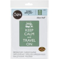 Sizzix Textured Impressions A2 Embossing Folder-Keep Calm And Trav
