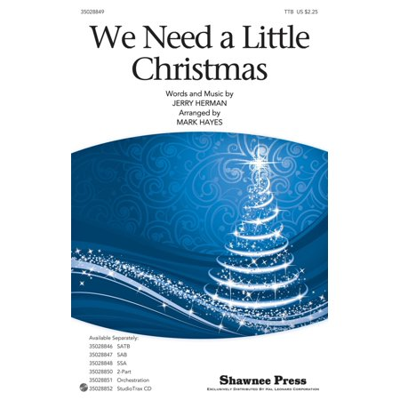 Christmas Shawnee Press - Shawnee Press We Need a Little Christmas TTB arranged by Mark Hayes