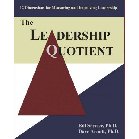 The Leadership Quotient  12 Dimensions For Measuring And Improving Leadership