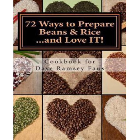 72 Ways To Prepare Beans   Rice   And Love It   Cookbook For Dave Ramsey Fans