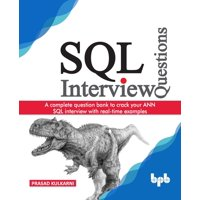 SQL Interview Questions: A complete question bank to crack your ANN SQL interview with real-time examples (Paperback)