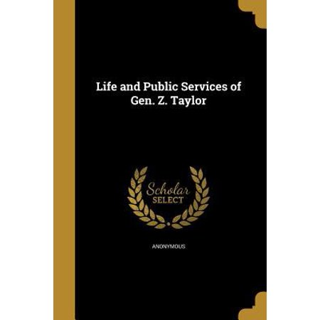 Life And Public Services Of Gen  Z  Taylor