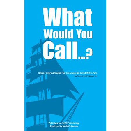 What Would You Call...? : (Clean, Humorous Riddles That Can Usually Be Solved with a Pun)](Clean Halloween Jokes Humor)