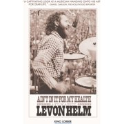 Ain't in It for My Health: A Film About Levon Helm by Music Video Dist