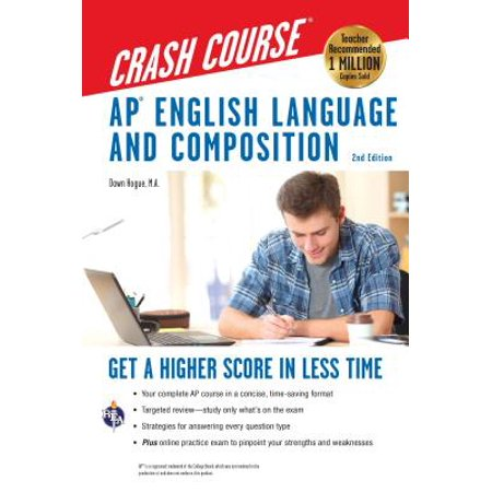AP(R) English Language & Composition Crash Course, 2nd (The Language Of Composition 2nd Edition Teachers Manual)