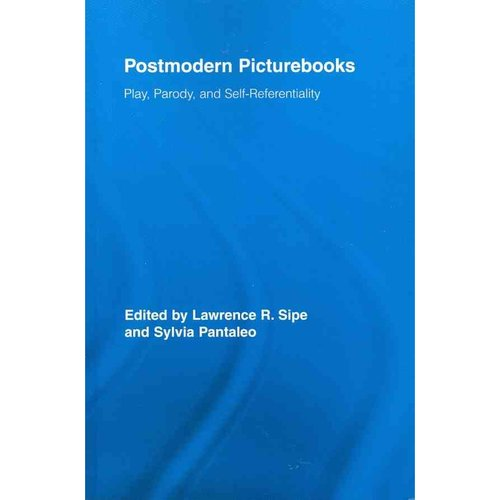 Postmodern Picturebooks: Play, Parody, and Self-Referentiality