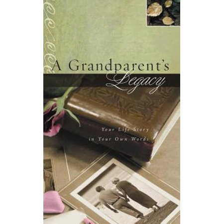 A Grandparent's Legacy : Your Life Story in Your Own - Word Life