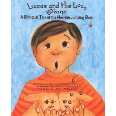 - Lucas and His Loco Beans : A Bilingual Tale of the Mexican Jumping Bean