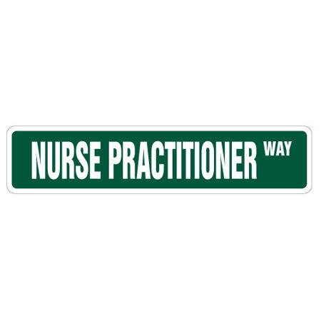 NURSE PRACTITIONER Street Sign nurses np physician assistant medical | Indoor/Outdoor | 24