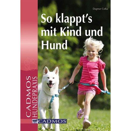 So klappt´s mit Kind und Hund - eBook (Hund Mit Sonnenbrille)