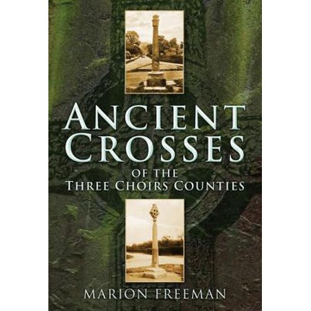 Ancient Crosses of The Three Choirs Counties - eBook