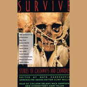 Survive: Stories of Castaways and Cannibals - Audiobook
