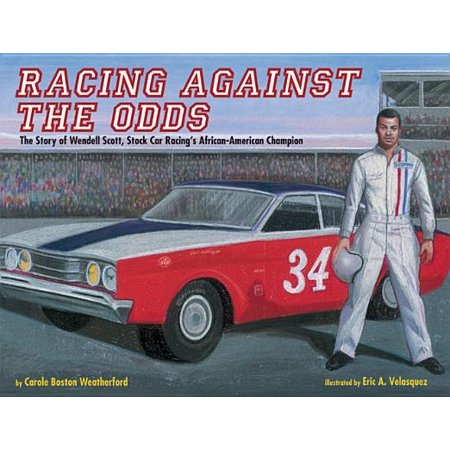 - Racing Against the Odds : The Story of Wendell Scott, Stock Car Racing's African-American Champion
