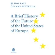 A Brief History of the Future of the United States of Europe - eBook