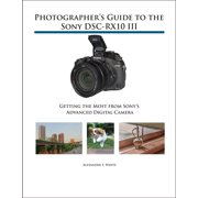 Photographer's Guide to the Sony DSC-RX10 III - eBook