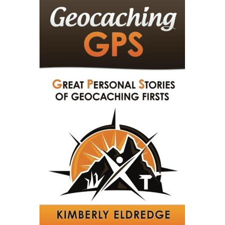 Geocaching GPS: Stories of Geocaching First
