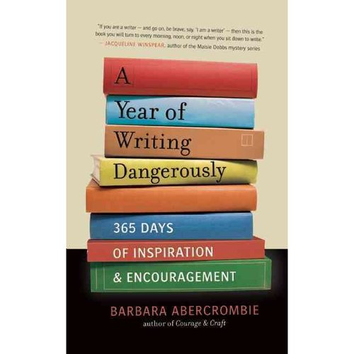A Year of Writing Dangerously: 365 Days of Inspiration & Encouragement