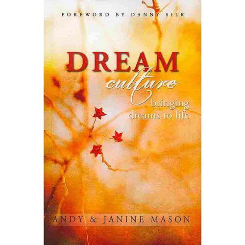Dream Culture: Bringing Dreams to Life